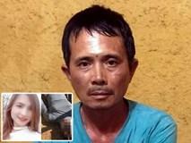 Vụ nữ sinh giao gà bị sát hại: Nghi phạm vẫn thản nhiên sinh hoạt bình thường, không lẩn trốn sau khi cưỡng hiếp nạn nhân