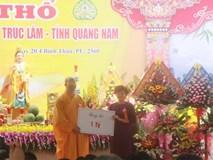 Nhận quyên góp xây dựng 'chùa Ba Vàng Quảng Nam': Đại đức Thích Trúc Thái Minh giải trình thế nào?