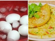 Sai lầm trong chế biến trứng ai cũng mắc phải, nhất là điều thứ 2