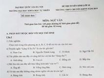 Đề thi môn Văn lớp 10 của Trường THPT Chuyên Khoa học Tự nhiên: Quá dễ so với tưởng tượng của thí sinh