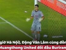 Màn trình diễn nỗ lực của Văn Lâm trước King's Cup