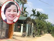 Hàng xóm nói về điểm bất thường vụ nữ sinh giao gà bị sát hại: Con đi giao gà 1 tiếng, bà Hiền đã hốt hoảng biết con bị bắt cóc