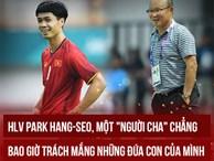 Công bố danh sách đội tuyển Quốc gia: Bố Park gọi rồi, về nhà đi Phượng