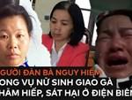 Hai lần gặp mặt và sự lặng im đến khó hiểu của bố nữ sinh giao gà ở Điện Biên-3