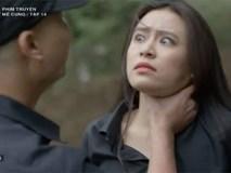 """Mê Cung tập 14: Lam Anh bị bắt cóc, Khánh tiếp tục """"xài chiêu cũ"""" đánh mùi để giải cứu bạn gái!"""