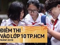 Công bố điểm thi vào lớp 10 năm 2019 tại TPHCM: 50% bài thi Toán và Tiếng Anh dưới 5