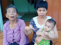 Thảm cảnh của người phụ nữ tật nguyền, một mình nuôi mẹ già mù và đứa con gái 10 tháng tuổi