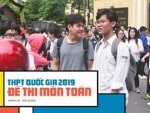 Đề thi THPT quốc gia 2019 môn Toán: Dài 5 trang, thí sinh than khó, sợ điểm liệt