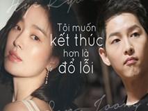 Vì sao Song Hye Kyo bị đổ lỗi khi hôn nhân tan vỡ: Bị chỉ trích vì tính cách, mắc bệnh ngôi sao và tình sử rắc rối?