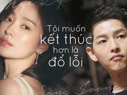 Song Hye Kyo ly hôn Song Joong Ki: Thôi đừng nói ngôn tình với trăm năm...