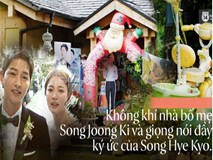Nhà bố mẹ Song Song vẫn văng vẳng giọng nói Song Hye Kyo, chiếc xe trẻ con yên bình giữa bão ly dị