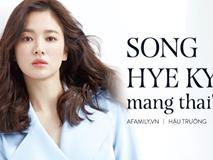 """Báo Trung đưa tin """"động trời"""": Song Hye Kyo mang thai nhưng không phải con của Song Joong Ki?"""