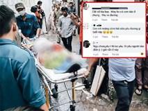 Nhiều bình luận, suy diễn ác ý về nữ sinh Sài Gòn 19 tuổi bị giết hại
