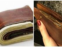Dấu hiệu bạn cần thay ví tiền mới nếu không muốn nghèo mạt kiếp, tiền chưa vào nóng chỗ đã đi ra