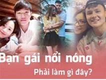 Bạn gái vướng scandal, đây là cách hội cầu thủ Việt xử lý khủng hoảng: Xù lông bảo vệ hay im lặng cho qua mới tốt?
