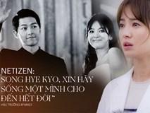 Sự cay nghiệt của showbiz Hàn: Khi nụ cười hậu ly hôn của Song Hye Kyo bị khoác lên mình cái tên
