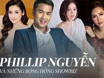 Lật lại hồ sơ tình ái của em chồng Hà Tăng - Phillip Nguyễn: Hẹn hò toàn Á hậu, chân dài nổi tiếng nhất nhì showbiz Việt