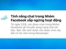Thực hư thông báo Facebook ngừng tính năng chat nhóm