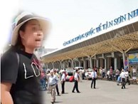 NÓNG: Cấm bay 1 năm đối với nữ Đại úy công an chửi mắng nhân viên tại sân bay Tân Sơn Nhất