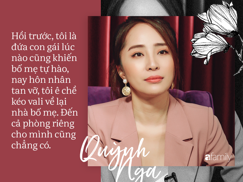 Quỳnh Nga : Bố mẹ từng khuyên ngăn chuyện cưới Doãn Tuấn nhưng tôi cãi lời, vậy mà đến lúc ly hôn họ lại là người đến kéo vali đón tôi về nhà-8