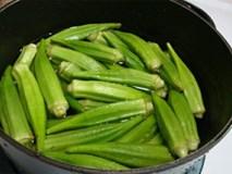 Luộc đậu bắp không nên phạm sai lầm này khiến món ăn vừa nhớt lại mất chất