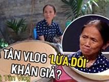 Bà Tân Vlog bị khán giả kêu gọi tẩy chay vì gian dối