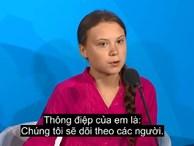 'Sao các người dám làm thế?' - Bài phát biểu trước LHQ về biến đổi khí hậu của cô gái 16 tuổi gây chấn động thế giới
