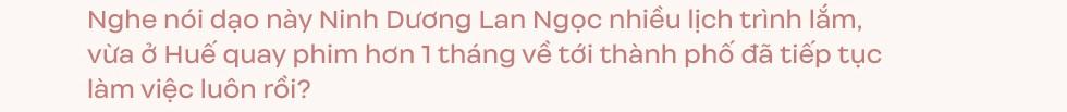"""Ninh Dương Lan Ngọc: """" Tôi cảm thấy cũng có ngày mình trở thành người quan trọng rồi. Vui lắm!""""-2"""
