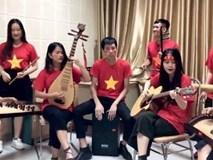 Dùng đàn tranh, đàn bầu cover 'Việt Nam ơi' cổ vũ tuyển Việt Nam