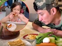 Huy Khánh mất công nấu nhưng vợ không ăn, con gái nói một câu ai nghe cũng mát ruột