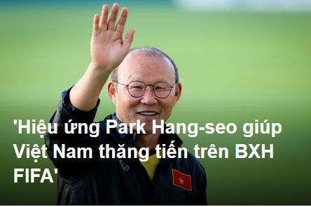 Hiệu ứng Park Hang Seo giúp Việt Nam thăng tiến trên BXH FIFA-1