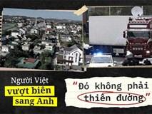 Người Việt vượt biên sang Anh: 'Đó không phải là thiên đường'