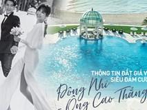Thông tin chính thức về đám cưới siêu khủng của Đông Nhi - Ông Cao Thắng: 10 biệt thự cho cặp đôi và gia đình, 120 nhân sự trang trí lễ đường