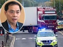 Thứ trưởng Ngoại giao: Sẽ không công bố danh tính 39 người Việt tử vong ở Anh