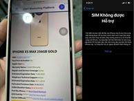Mua iPhone XS Max quốc tế, dùng 1 tháng thành máy lock tại VN