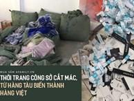 Những phi vụ 'đảo nhãn mác' của các thương hiệu thời trang Việt uy tín