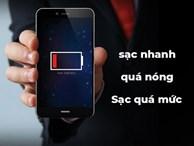 6 sự thật về tuổi thọ pin điện thoại khi sạc quá mức, quá nóng, sạc nhanh