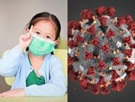 Đừng quá hoang mang về dịch cúm corona, hãy trang bị cho con loạt kiến thức sau để yên tâm trước khi trẻ đến trường