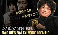 Cuộc đời cha đẻ 'Ký Sinh Trùng' Bong Joon Ho: Từ đạo diễn gia thế khủng dính scandal #Metoo đến kỳ tài làm nên lịch sử tại Oscar