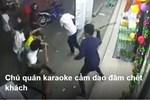 Chủ quán karaoke cầm dao đâm chết khách