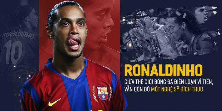 Ronaldinho - từ thiên tài trên đỉnh túc cầu đến cái gã trai hoang đàng trong xà lim-1