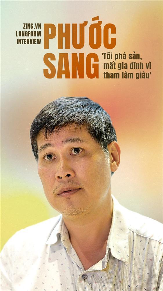 Phước Sang: Tôi phá sản, mất gia đình vì ham làm giàu-1