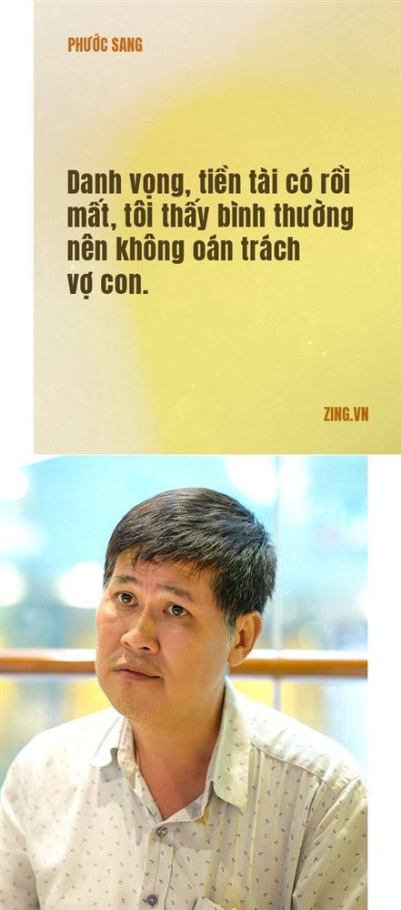 Phước Sang: Tôi phá sản, mất gia đình vì ham làm giàu-10