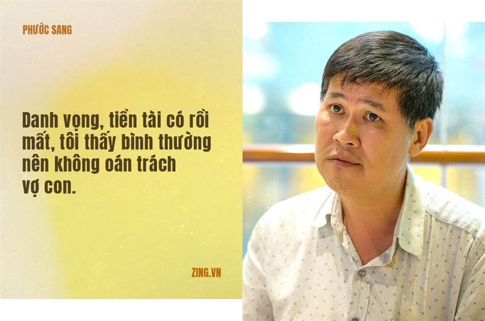Phước Sang: Tôi phá sản, mất gia đình vì ham làm giàu-11