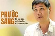 Phước Sang: 'Tôi phá sản, mất gia đình vì ham làm giàu'