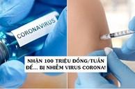 Nhận hơn 100 triệu đồng/tuần ngồi thư giãn, việc duy nhất phải làm là… bị nhiễm virus corona