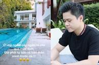 Là đại gia nhưng kín tiếng, thiếu gia Phan Thành lần đầu hé lộ cơ ngơi biệt phủ đẹp như resort khiến dân tình choáng váng