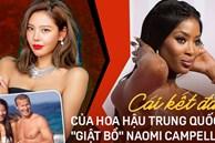 Tiểu tam nức tiếng Trung Quốc: Trắng trợn giật bồ 'ân sư' Naomi Campell, trả giá bằng sự nghiệp Hoa hậu lụi tàn
