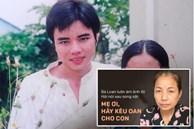Mẹ tử tù Hồ Duy Hải: '12 năm qua, tôi ở nhà ít hơn đi kêu oan cho con'