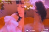 Elly Trần đăng clip khỏa thân tắm bồn, lộ trọn vòng 3 trước ống kính